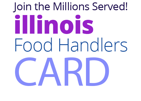 Join the Millions Served! ILLINOIS Food Handlers Card